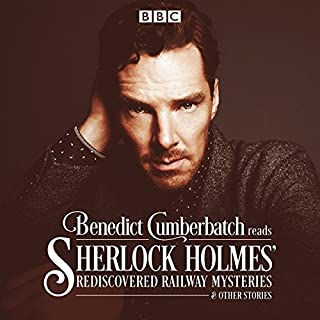 Benedict Cumberbatch Reads Sherlock Holmes' Rediscovered Railway Stories     Four Original Short Stories              By:                                                                                                                                 John Taylor                               Narrated by:                                                                                                                                 Benedict Cumberbatch                      Length: 2 hrs and 4 mins     2,518 ratings     Overall 4.6
