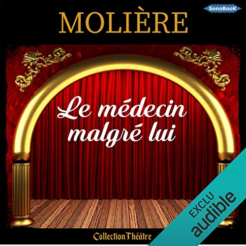 Le médecin malgré lui                   By:                                                                                                                                 Molière                               Narrated by:                                                                                                                                 Philippe Lebeau                      Length: 1 hr and 8 mins     Not rated yet     Overall 0.0