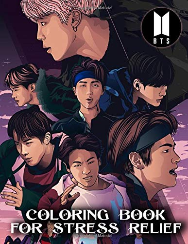 Bts Coloring Book For Stress Relief: Best Hand-drawn KPOP Coloring Book Pages of BTS for Stress Relief and Meditations For 2020.. A Great Coloring ... or Adult who is into Coloring Books and KPop