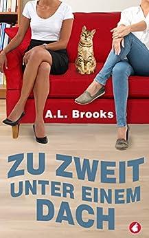 Zu zweit unter einem Dach (German Edition) by [A.L. Brooks]