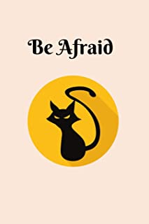 Be afraid: A angry black cat Halloween journal notebook for gift.