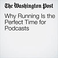 Why Running Is the Perfect Time for Podcasts's image