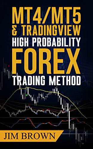 MT4/MT5 & Trading View High Probability Forex Trading Method: TradingView Indicators now included in the download package (Forex, Forex Trading System, ... Trading, Bitcoin Book 2) (English Edition)