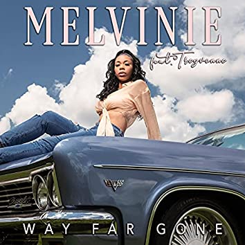 Way Far Gone (feat. Treyvonne)