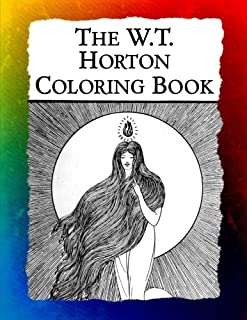 The W.T. Horton Coloring Book: Elegant Art Nouveau Images from the Favorite Artist of W.B. Yeats (Historic Images) (Volume 10)