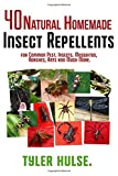 Homemade Repellents: 40 Natural Homemade Insect Repellents for Mosquitos, Ants, Flies, Roaches