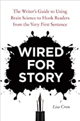 Wired for Story: The Writer's Guide to Using Brain Science to Hook Readers from the Very First Sentence Kindle Edition