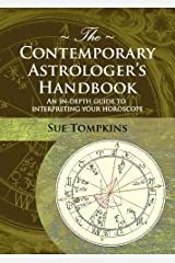 The Contemporary Astrologer's Handbook: An In-depth Guide to Interpreting Your Horoscope (Astrology Now) Kindle Edition