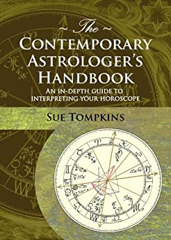 The Contemporary Astrologer's Handbook: An In-depth Guide to Interpreting Your Horoscope (Astrology Now) by [Sue Tompkins, Frank Clifford, Melanie Reinhart]