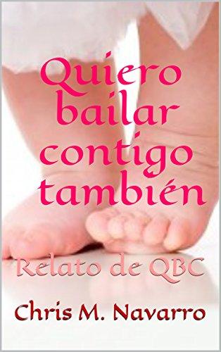 Quiero Bailar Contigo También: Relato de QBC