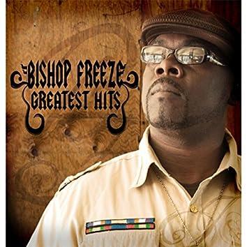 Bishop Freeze Greatest Hits