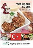 Türkische Küche – Rezepte geeignet für KitchenAid: Spezialitäten des Landes