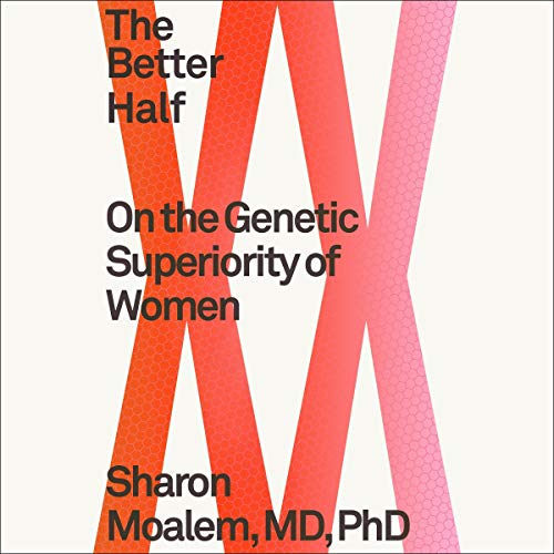 The Better Half On The Genetic Superiority Of Women