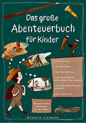Das große Abenteuerbuch für Kinder