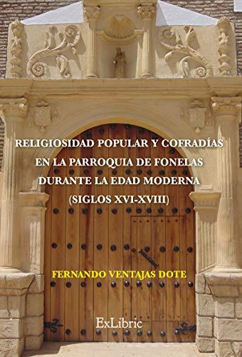 Religiosidad popular y cofradías en la parroquia de Fonelas