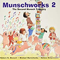 Munschworks 2: The Second Munsch Treasury (Munshworks)