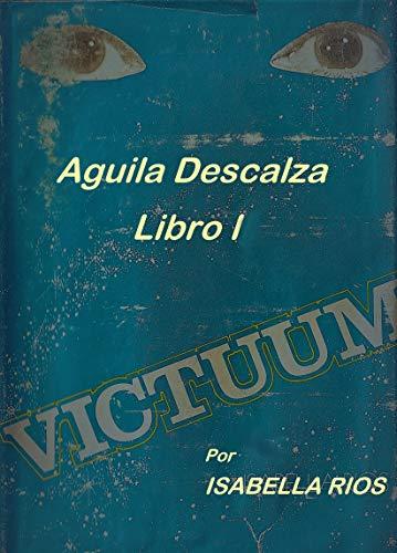 Victuum Libro I: Aguila Descalza