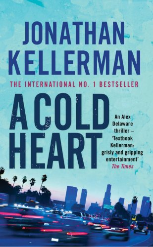 A Cold Heart: A riveting psychological crime novel (Alex Delaware Book 17) (English Edition)