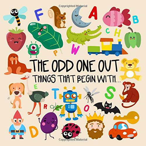 The Odd One Out - Things That Begin With...: A Fun Letter Based Game for 2-4 Year Olds
