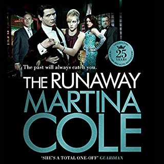 The Runaway                   By:                                                                                                                                 Martina Cole                               Narrated by:                                                                                                                                 Lisa Coleman                      Length: 18 hrs and 13 mins     226 ratings     Overall 4.5