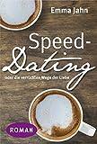 Speed-Dating: oder die verrückten Wege der Liebe