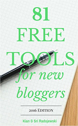 Blogging: 81 Free Tools for New Bloggers - 2017 Edition