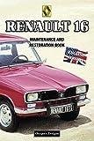 RENAULT 16: MAINTENANCE AND RESTORATION BOOK (English editions)