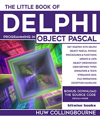 The Little Book Of Delphi Programming: Learn To Program with Object Pascal (English Edition)