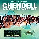 Chendell: A Natural Warrior: A Chendell Adventure, Book 1