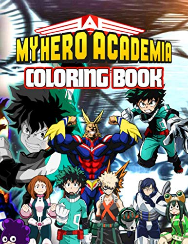 My Hero Academia Coloring Book: Color Your Favorite Anime