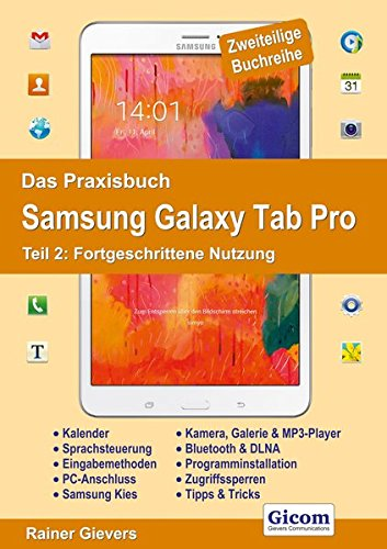 Das Praxisbuch Samsung Galaxy Tab Pro - Teil 2: Fortgeschrittene Nutzung