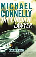 The Lincoln Lawyer: A Novel (A Lincoln Lawyer Novel, 1)