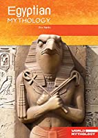 Egyptian Mythology (World Mythology)