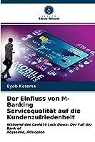 Der Einfluss von M-Banking Servicequalitaet auf die Kundenzufriedenheit