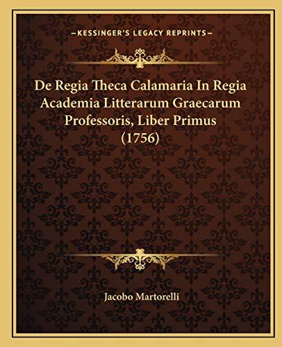 de Regia Theca Calamaria in Regia Academia Litterarum Graeca