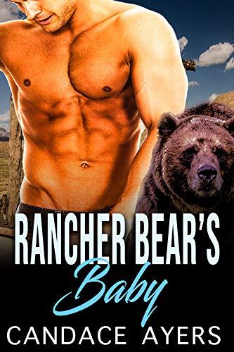 Rancher Bear's Baby: Shifter Romance (Rancher Bears Series Book 1)