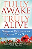 Fully Awake and Truly Alive: Spiritual Practices to Nurture Your Soul (English Edition)