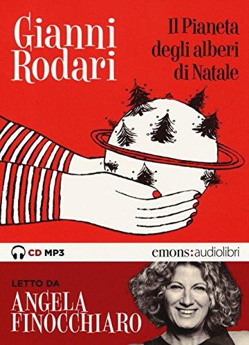 Il pianeta degli alberi di Natale letto da Angela Finocchiaro. Audiolibro. CD Audio formato MP3