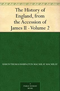 The History of England, from the Accession of James II ¿ Volume 2 (English Edition)