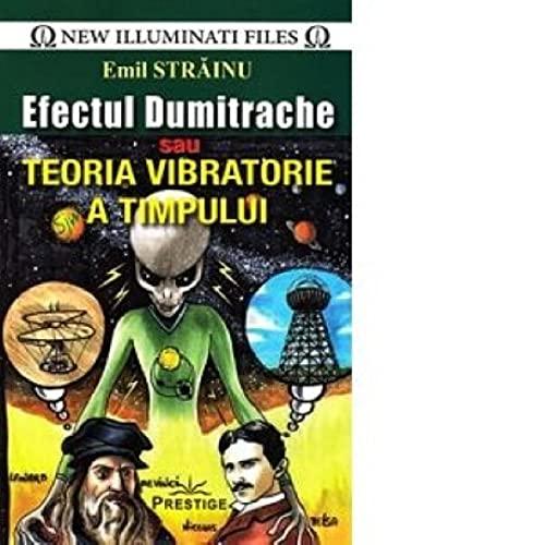 Efectul Dumitrache Sau Teoria Vibratorie A Timpulu