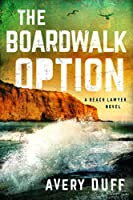 The Boardwalk Option (Beach Lawyer)