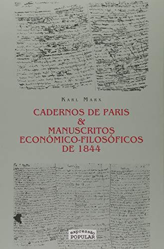 Cadernos de Paris & Manuscritos Econômico-filosóficos de 1844