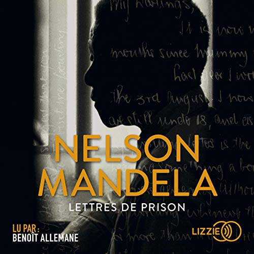 Lettres de prison                   By:                                                                                                                                 Nelson Mandela                               Narrated by:                                                                                                                                 Benoît Allemane                      Length: 22 hrs and 7 mins     Not rated yet     Overall 0.0
