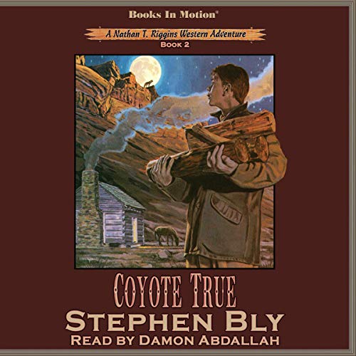 Coyote True Audiobook By Stephen Bly cover art