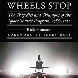 Wheels Stop: The Tragedies and Triumphs of the Space Shuttle Program, 1986-2011 cover art