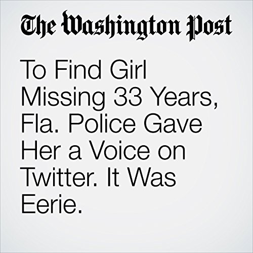 To Find Girl Missing 33 Years, Fla. Police Gave Her a Voice on Twitter. It Was Eerie. copertina