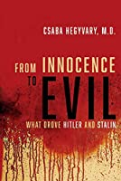 From Innocence to Evil: What Drove Hitler and Stalin