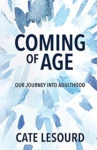 Compare Textbook Prices for Coming of Age: Our Journey into Adulthood  ISBN 9781737766803 by LeSourd, Cate
