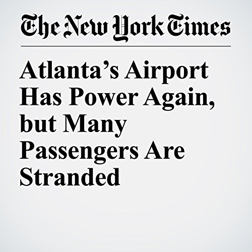 Atlanta's Airport Has Power Again, but Many Passengers Are Stranded copertina