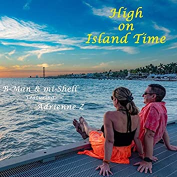 High on Island Time (feat. Adrienne Z)